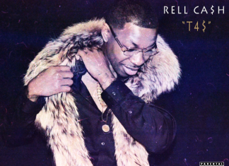 """Rell Ca$h New Single """"T4$"""""""