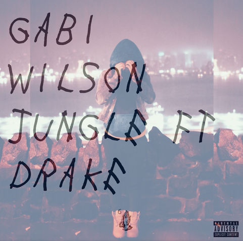 "Gabi Wilson"" Jungle"" remix Drake"