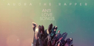 Audra The Rapper Anti Love Songs